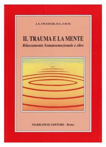 Il trauma e la mente - John Upledger