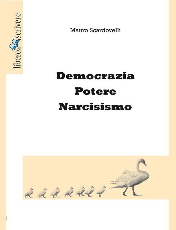 Democrazia Potere Narcisismo - Mauro...