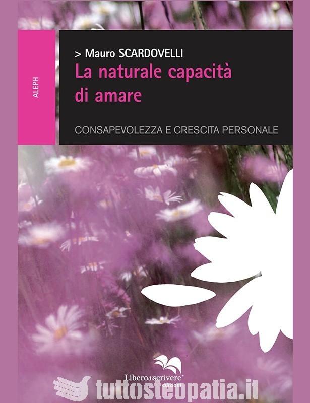 La naturale capacità di amare - Mauro...
