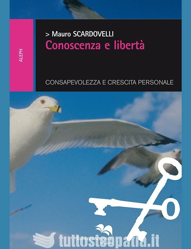 Conoscenza e libertà - Mauro Scardovelli
