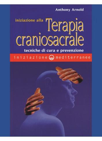 Iniziazione alla Terapia Craniosacrale - Anthony Arnold
