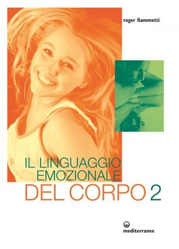 Il linguaggio emozionale del corpo 2 - Roger Fiammetti