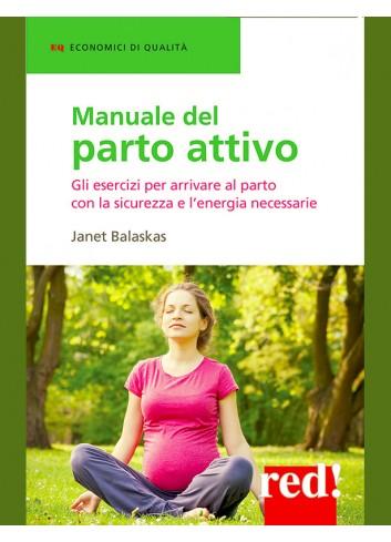 Manuale del parto attivo - Janet Balaskas