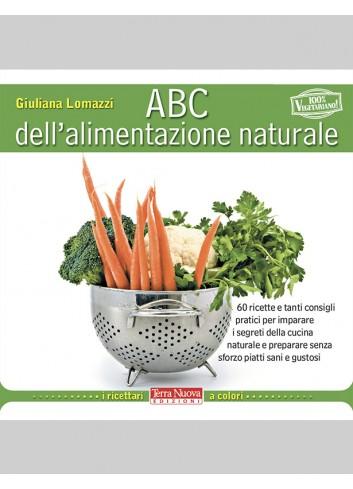 ABC dell'alimentazione naturale - Giuliana Lomazzi