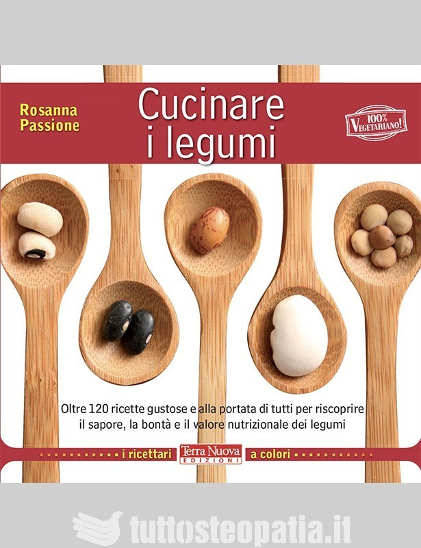 Cucinare i legumi - Rosanna Passione