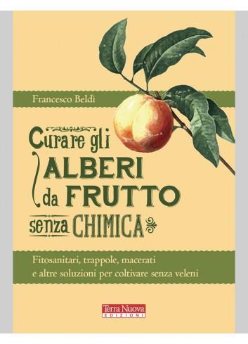 Curare gli alberi da frutto senza chimica - Francesco Beldì