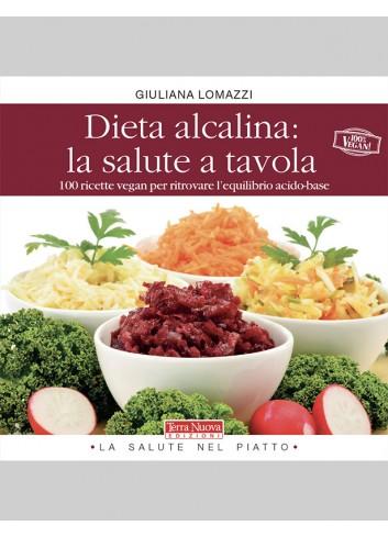 Dieta alcalina: la salute a tavola - Giuliana Lomazzi