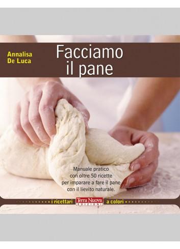 Facciamo il pane - Annalisa De Luca