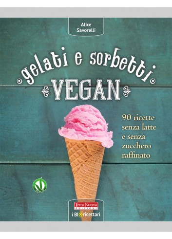 Gelati e sorbetti vegan - Alice Savorelli