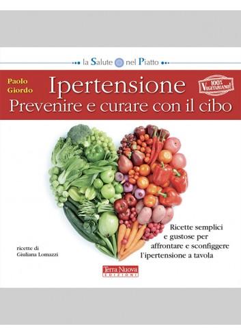 Ipertensione. Prevenire e curare con il cibo - Paolo Giordo