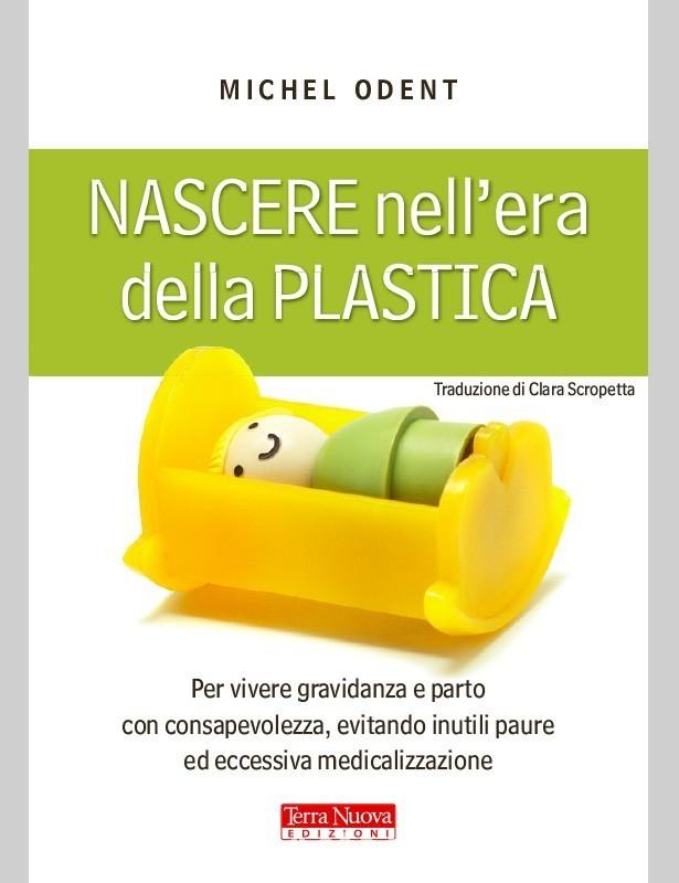 Nascere nell'era della plastica -...