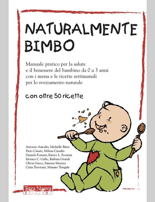 Naturalmente Bimbo - oltre 50 ricette...
