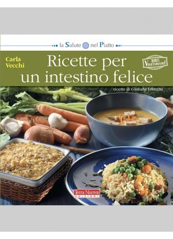 Ricette per un intestino felice - Carla Vecchi