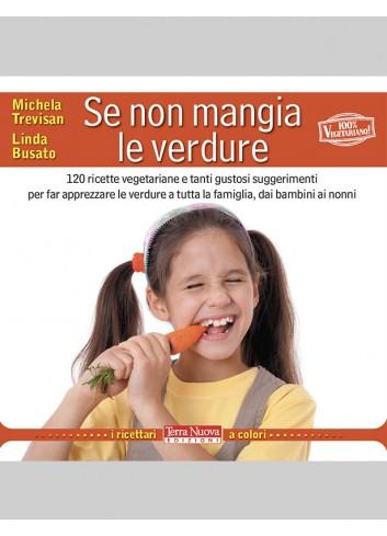 Se non mangia le verdure - Michela Trevisan, Linda Busato