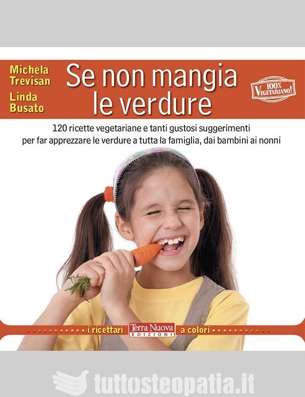 Se non mangia le verdure - Michela...