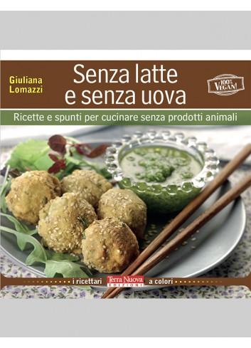 Senza latte e senza uova - Giuliana Lomazzi