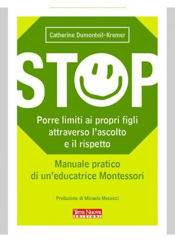 STOP. Porre limiti ai propri figli attraverso l'ascolto e il rispetto - Catherine Dumonteil-Kremer