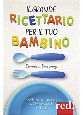 Il grande ricettario per il tuo bambino - Emanuela Sacconago