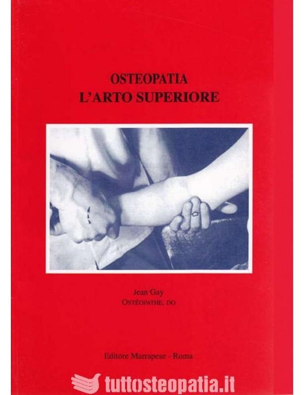 Osteopatia l'arto superiore - Jean Gay