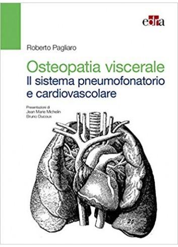 Osteopatia viscerale: il sistema pneumofonatorio e cardiovascolare - Roberto Pagliaro