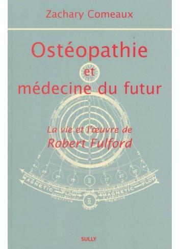 Ostéopathie et médecine du futur - Zachary Comeaux