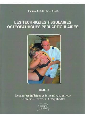 Les techniques tissulaires ostéopathiques peri-articulaires - Volume 2 - Philippe Bourdinaud