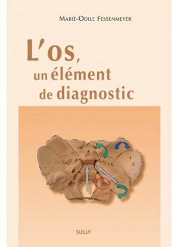 L'os, un élément de diagnostic - Marie Odile Fessenmeyer