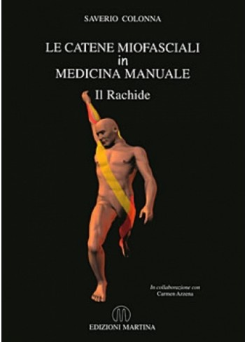 Le Catene Miofasciali in Medicina Manuale - il Rachide - Saverio Colonna