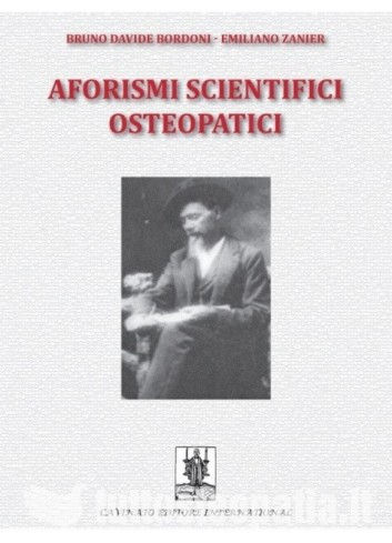 Aforismi Scientifici Osteopatici - Bruno Davide Bordoni, Emiliano Zanier