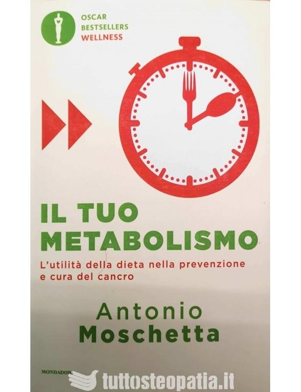 Il tuo metabolismo - Antonio Moschetta