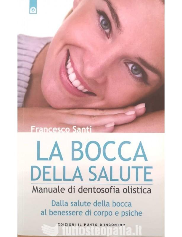 La bocca della salute - Francesco...