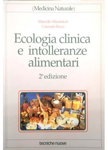Ecologia clinica e intolleranze alimentari - Carmelo Rizzo, Marcello Mandatori