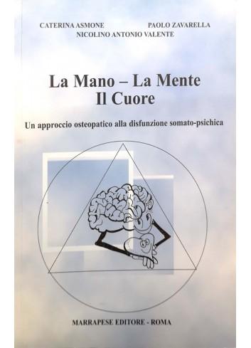 La Mano, La mente, Il Cuore - Caterina Asmone, Paolo Zavarella, Nicolino Antonio Valente