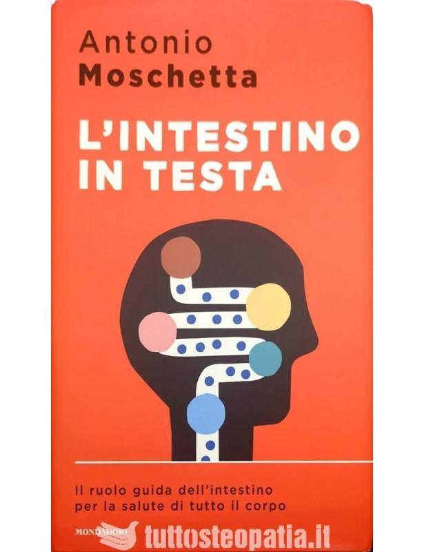 L'intestino in testa - Antonio Moschetta