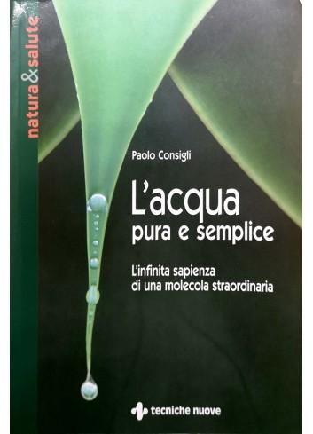 L'acqua pura e semplice - Paolo Consigli,Paolo Consigli