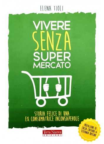 Vivere senza supermercato - Elena Tioli