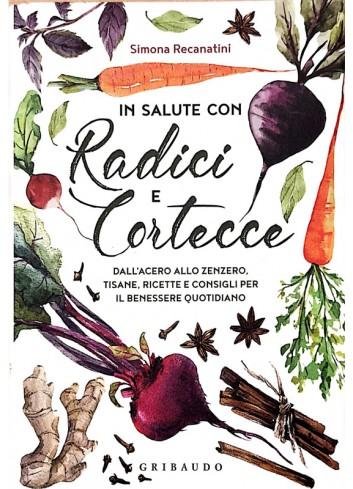 In salute con radici e cortecce - Simona Recanatini