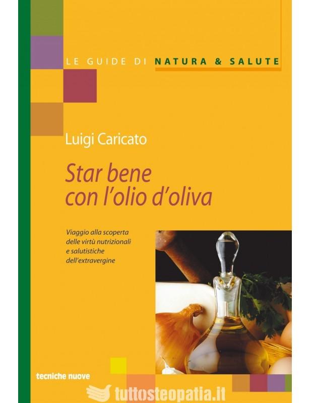 Star bene con l'olio d'oliva - Luigi...