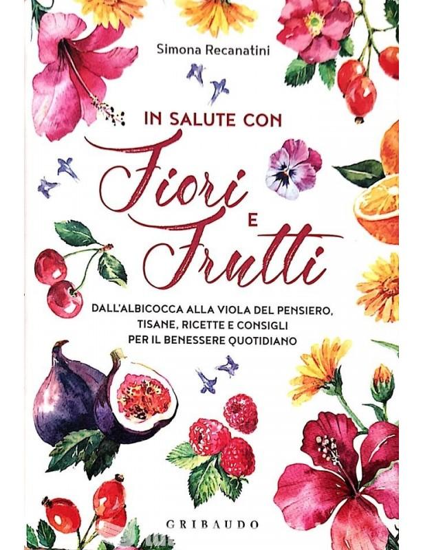 In salute con Fiori e Frutti - Simona...