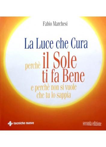 La luce che cura perchè il sole ti fa bene - Fabio Marchesi