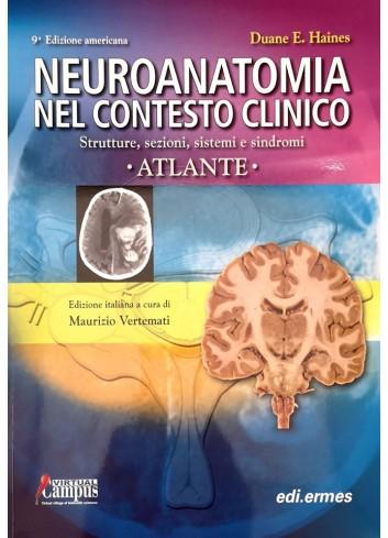 Neuroanatomia nel contesto clinico - Duane E. Haines