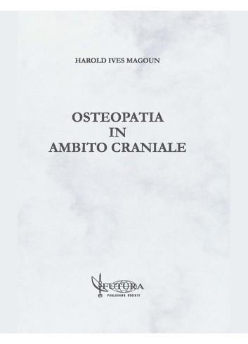 Osteopatia in ambito craniale - Harold I. Magoun