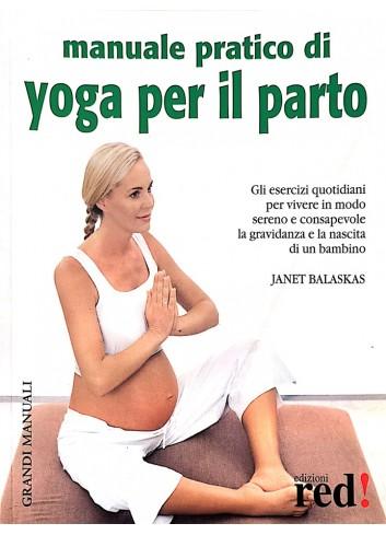 Manuale pratico di yoga per il parto - Janet Balaskas