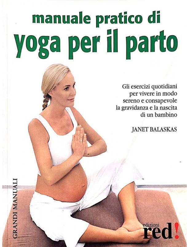 Manuale pratico di yoga per il parto...