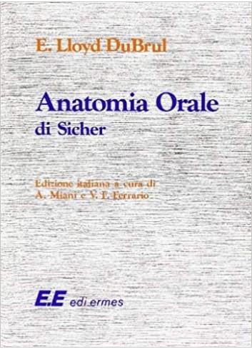 Anatomia orale di Sicher - E. Lloyd Orale
