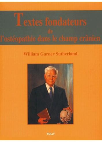 Textes fondateurs de l'ostéopathie dans le champ crânien - William Sutherland