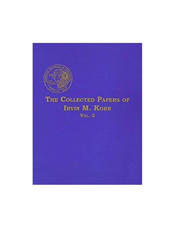 The Collected Papers of Irvin M. Korr...