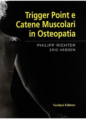 Trigger Point e Catene Muscolari in Osteopatia - Philipp Richer, Eric Hebgen