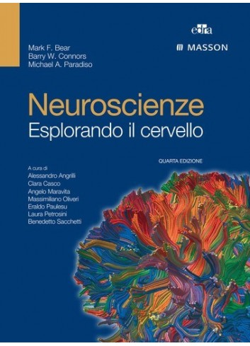 Neuroscienze. Esplorando il cervello - Mark F. Bear, Barry W. Connors, Michael A. Paradiso