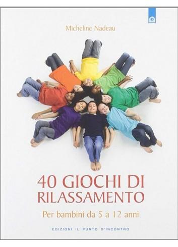 40 giochi di rilassamento - Micheline Nadeau